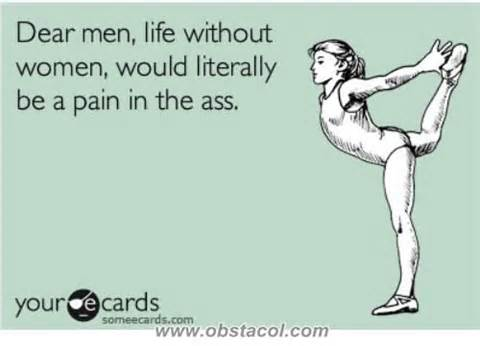 dear-men-life-without-women-would-literally-be-a-pain-in-the-ass