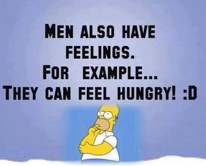 men to have feelings you know hungry what homer simpson has to say