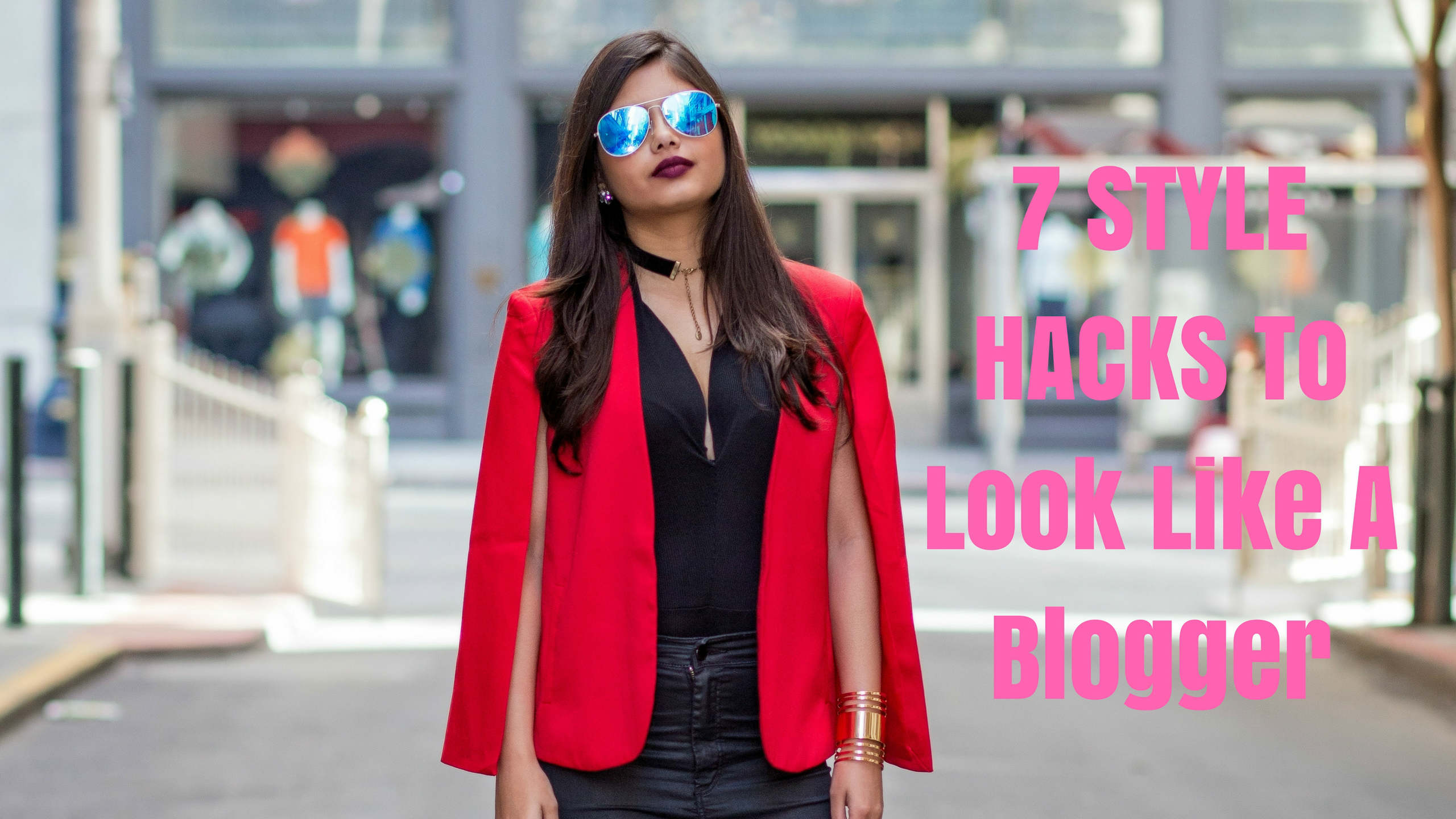 7 Style Hacks To Get A Blogger Look