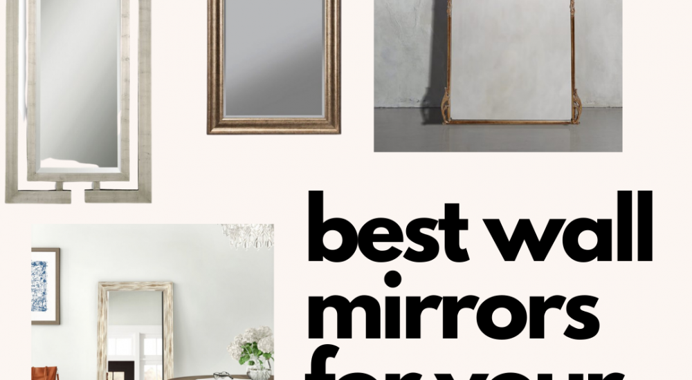 Best full-length Mirrors for your home